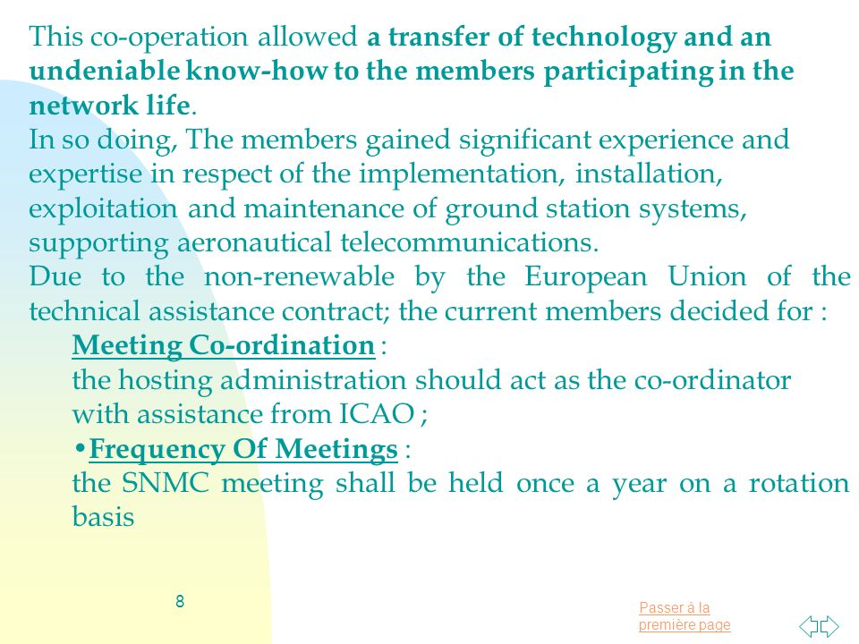 This co-operation allowed a transfer of technology and an undeniable know-how to the members participating in the network life.