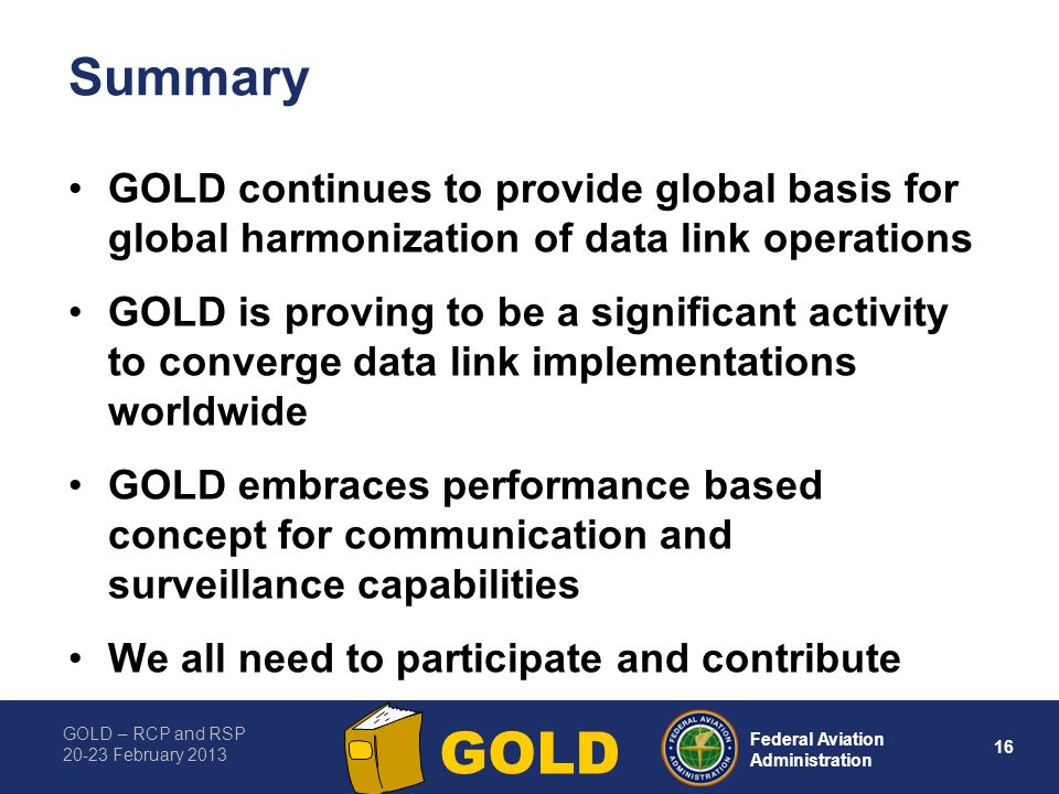 Summary GOLD continues to provide global basis for global harmonization of data link operations.