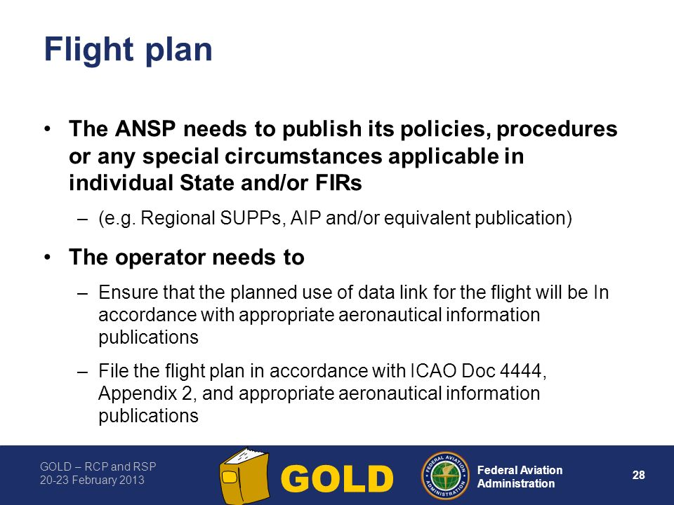 Flight plan The ANSP needs to publish its policies, procedures or any special circumstances applicable in individual State and/or FIRs.