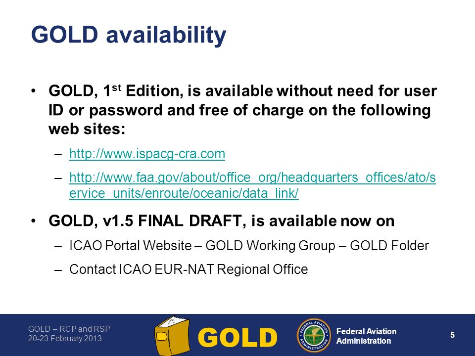 GOLD availability GOLD, 1st Edition, is available without need for user ID or password and free of charge on the following web sites: