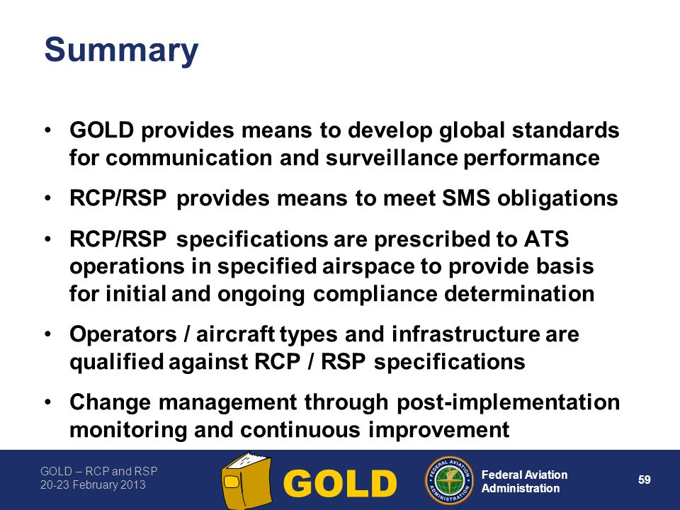Summary GOLD provides means to develop global standards for communication and surveillance performance.