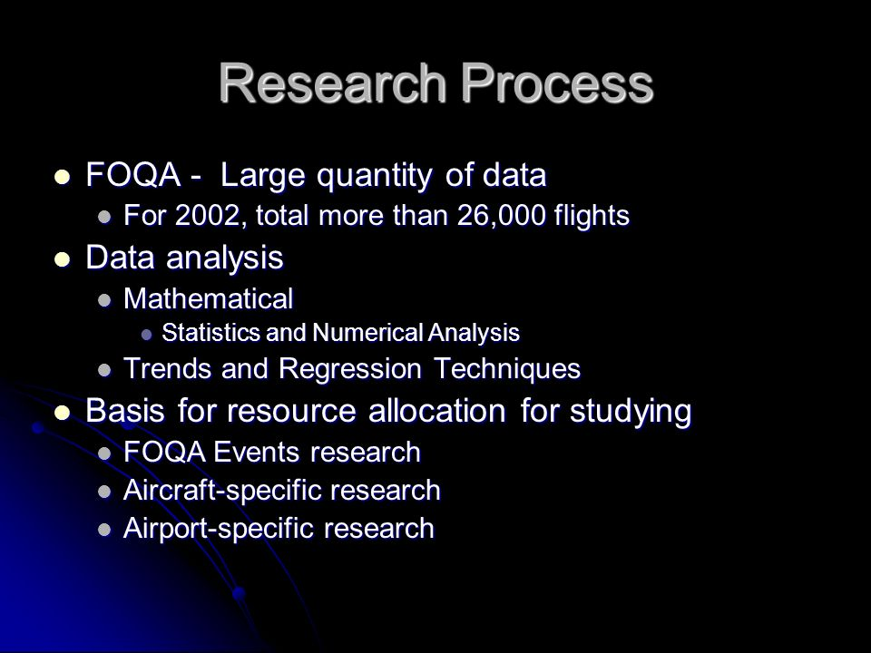 Research Process FOQA - Large quantity of data Data analysis