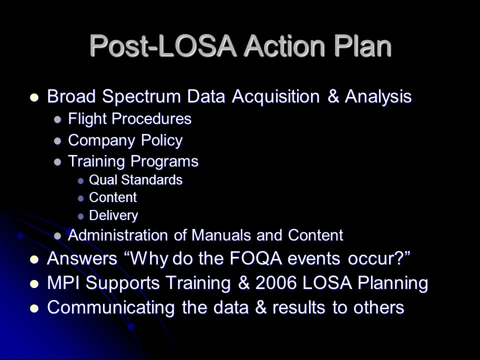 Post-LOSA Action Plan Broad Spectrum Data Acquisition & Analysis