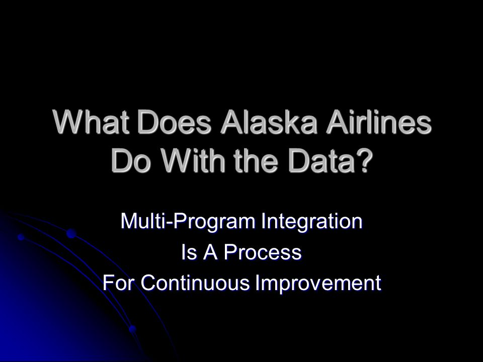 What Does Alaska Airlines Do With the Data