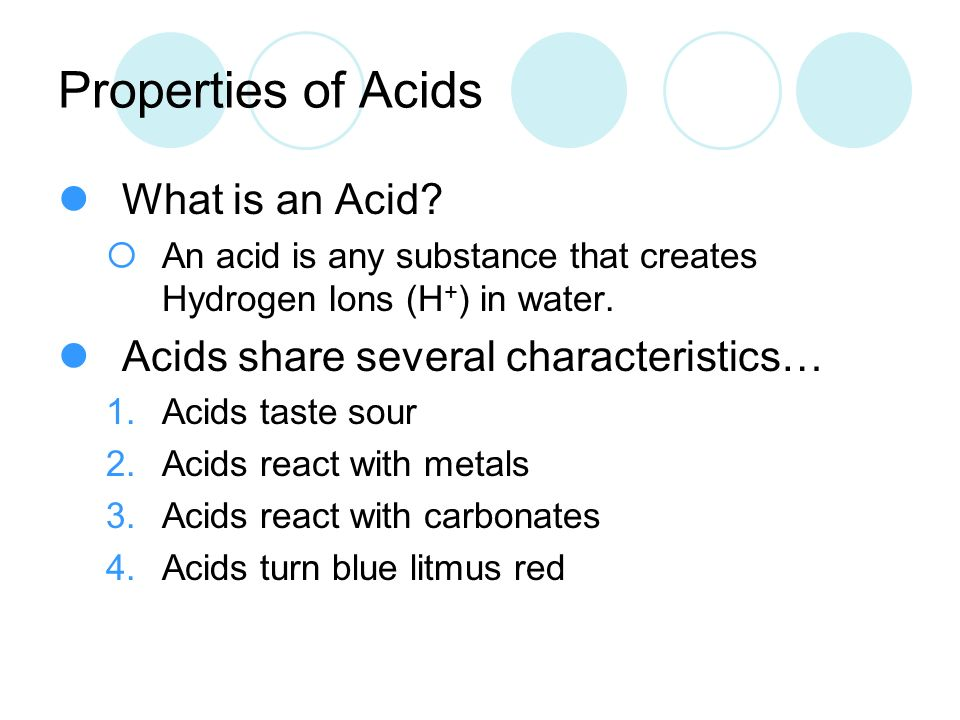 Properties of Acids What is an Acid