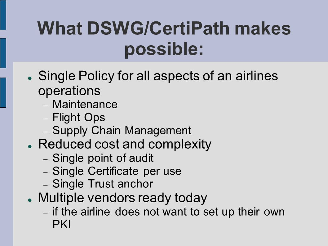 What DSWG/CertiPath makes possible:
