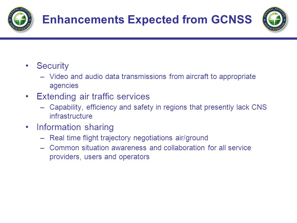 Enhancements Expected from GCNSS