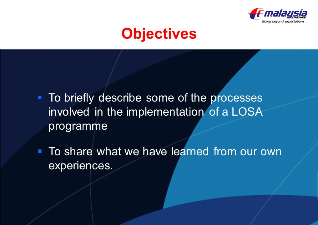 Objectives To briefly describe some of the processes involved in the implementation of a LOSA programme.