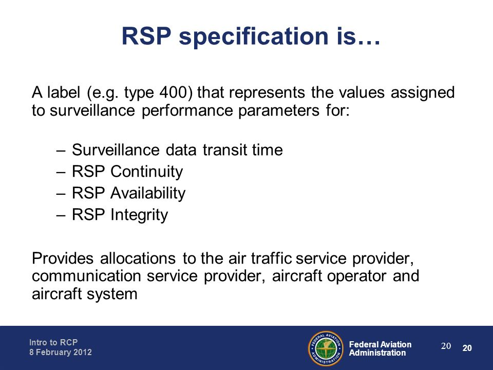 RSP specification is… A label (e.g. type 400) that represents the values assigned to surveillance performance parameters for: