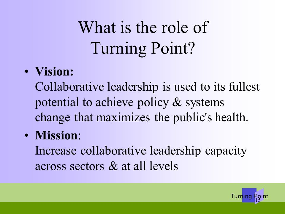 What is the role of Turning Point