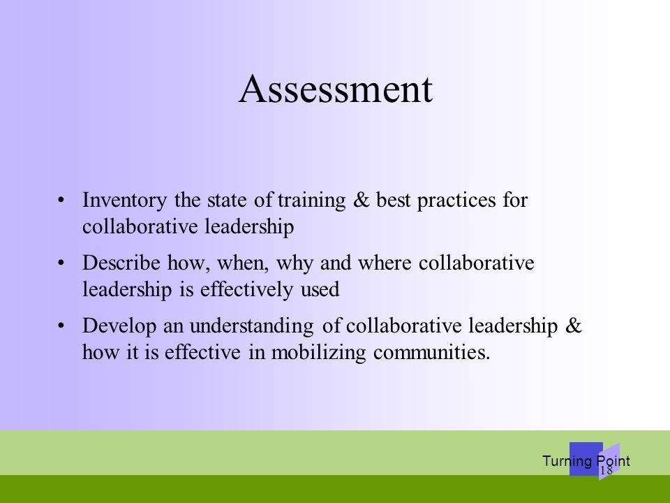 Assessment Inventory the state of training & best practices for collaborative leadership.