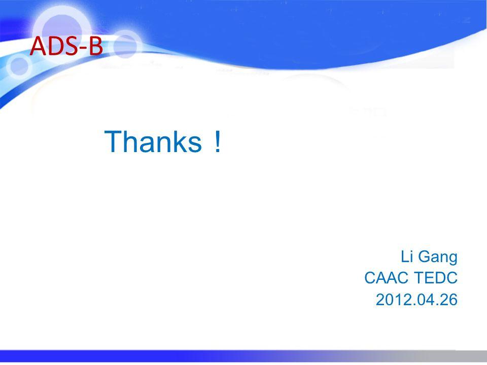 ADS-B Thanks! Li Gang CAAC TEDC 2012.04.26