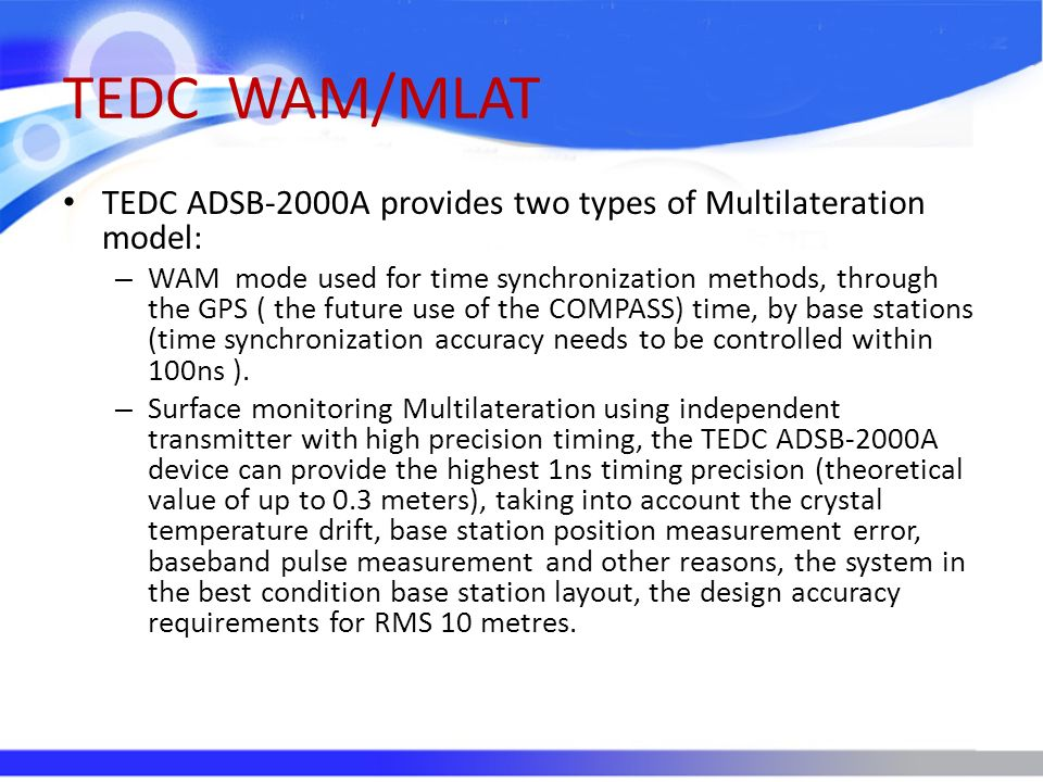 TEDC WAM/MLAT TEDC ADSB-2000A provides two types of Multilateration model: