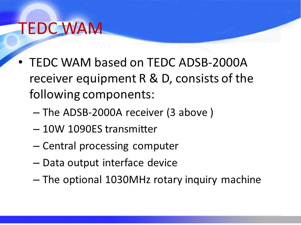 TEDC WAM TEDC WAM based on TEDC ADSB-2000A receiver equipment R & D, consists of the following components: