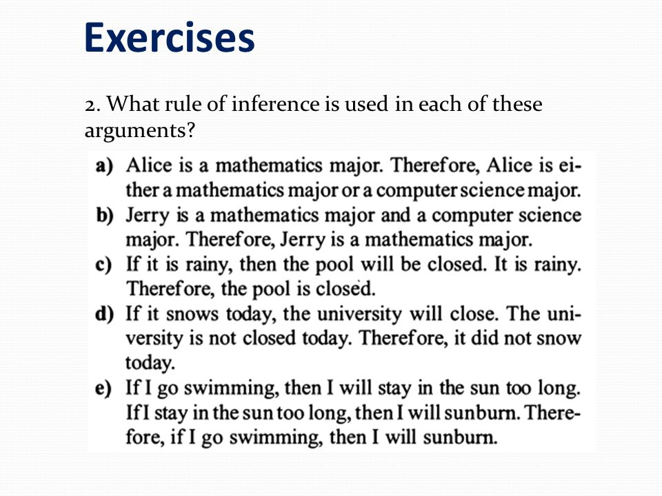 Exercises 2. What rule of inference is used in each of these arguments