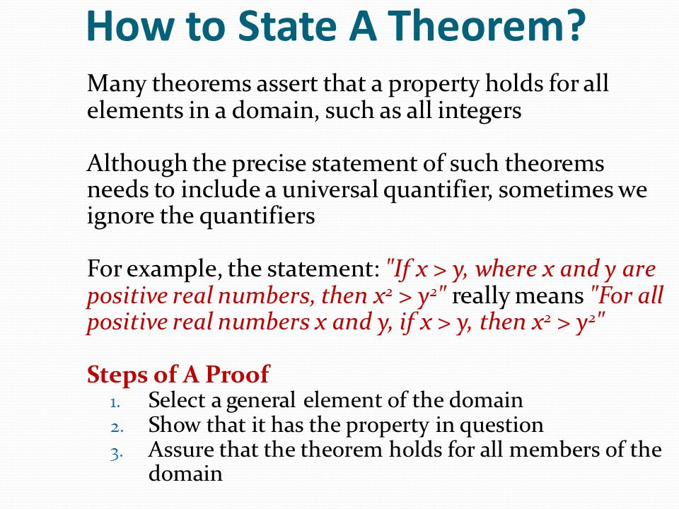 How to State A Theorem Many theorems assert that a property holds for all elements in a domain, such as all integers.