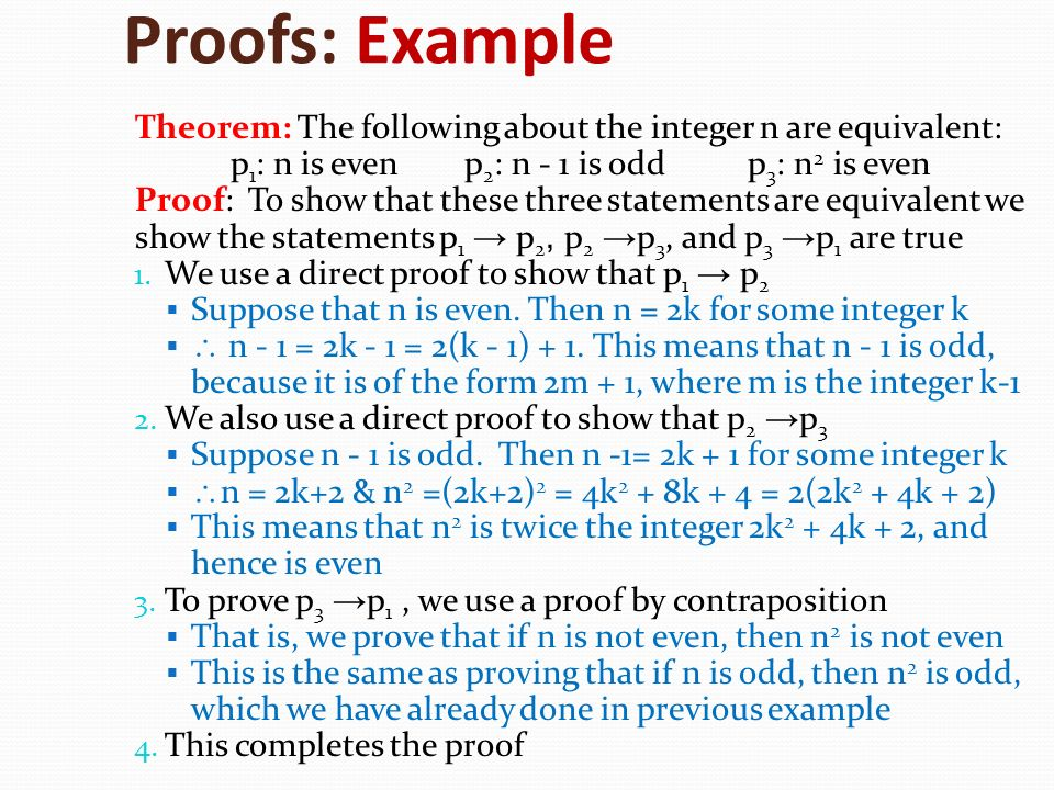 Proofs: Example Theorem: The following about the integer n are equivalent: p1: n is even p2: n - 1 is odd p3: n2 is even.
