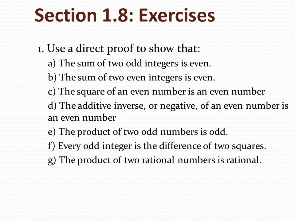 Section 1.8: Exercises 1. Use a direct proof to show that: