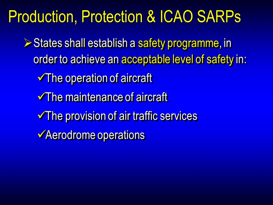 Production, Protection & ICAO SARPs
