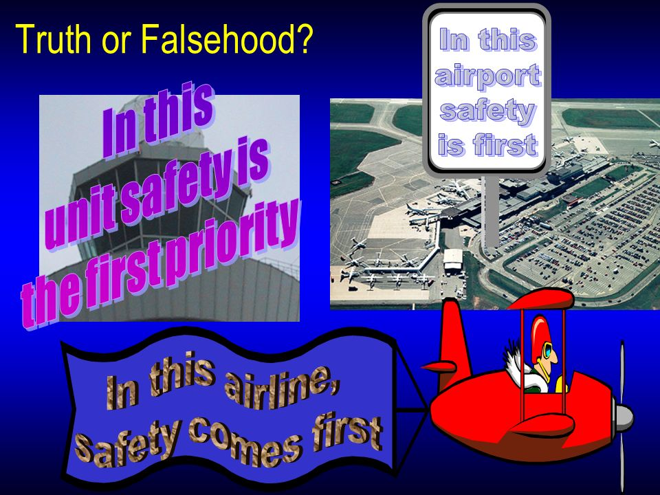 Truth or Falsehood In this airport safety is first In this
