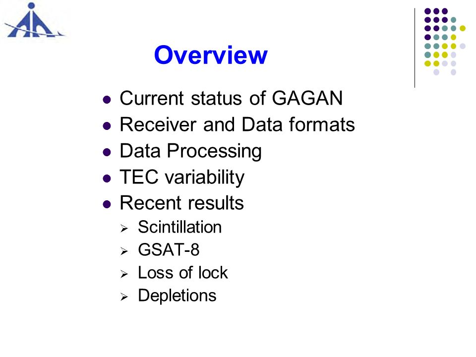 Overview Current status of GAGAN Receiver and Data formats