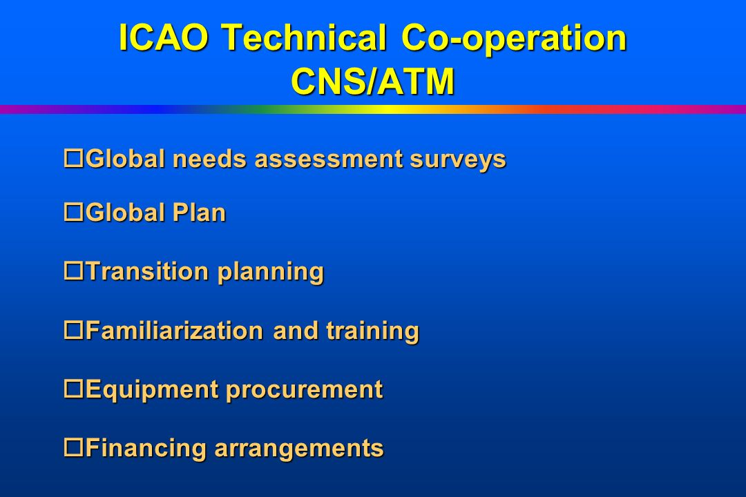 ICAO Technical Co-operation CNS/ATM