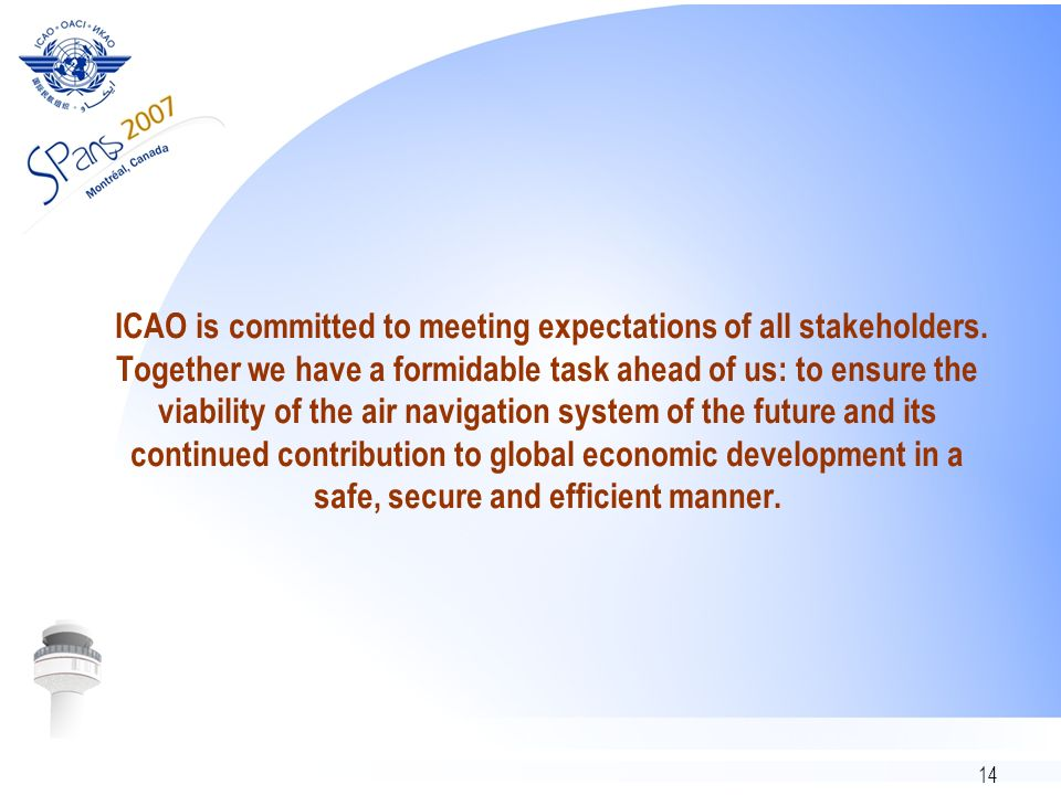 ICAO is committed to meeting expectations of all stakeholders
