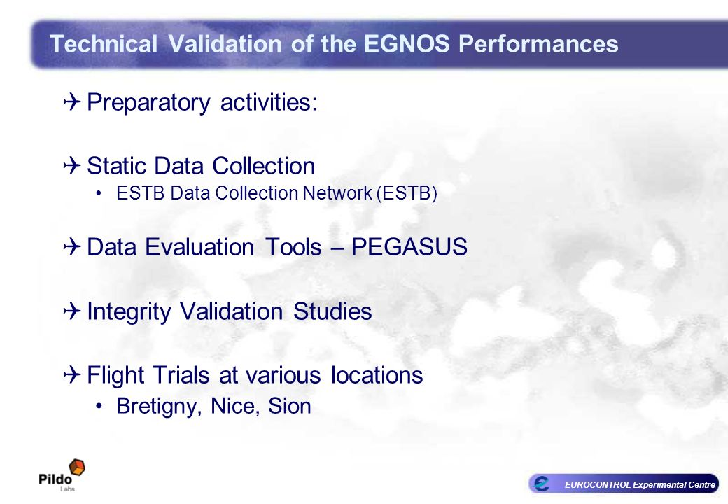Technical Validation of the EGNOS Performances