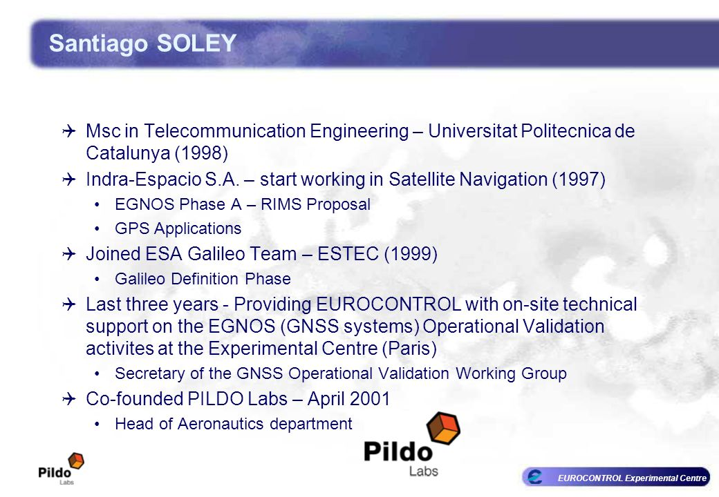 Santiago SOLEY Msc in Telecommunication Engineering – Universitat Politecnica de Catalunya (1998)