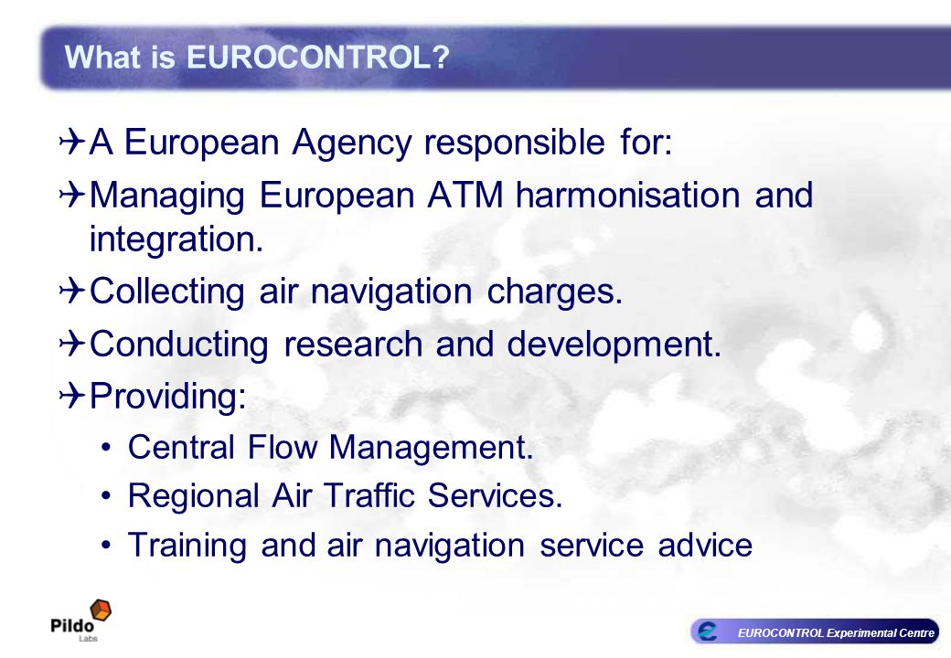 A European Agency responsible for: