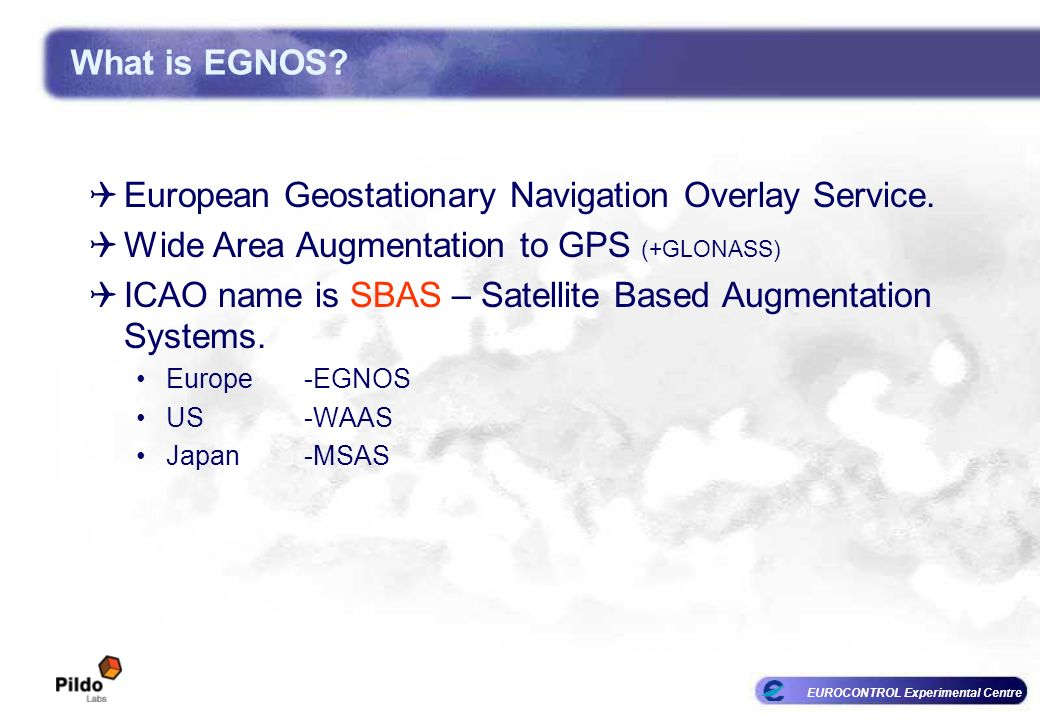European Geostationary Navigation Overlay Service.