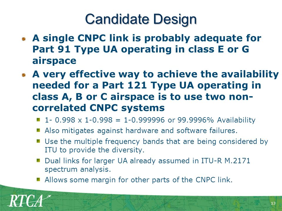 Candidate Design A single CNPC link is probably adequate for Part 91 Type UA operating in class E or G airspace.