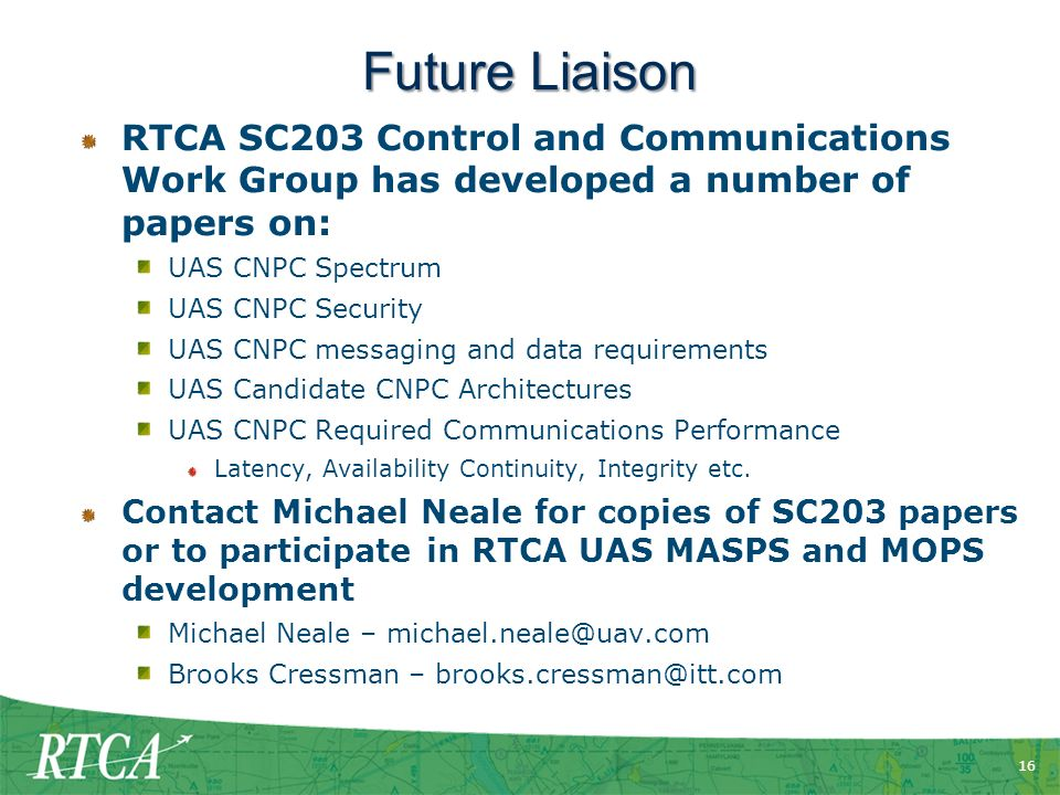 Future Liaison RTCA SC203 Control and Communications Work Group has developed a number of papers on: