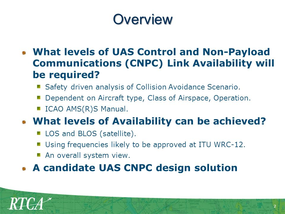 Overview What levels of UAS Control and Non-Payload Communications (CNPC) Link Availability will be required
