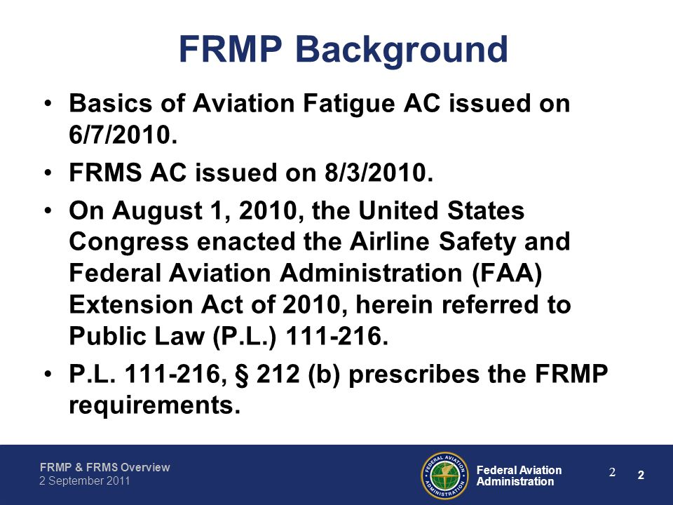 FRMP Background Basics of Aviation Fatigue AC issued on 6/7/2010.