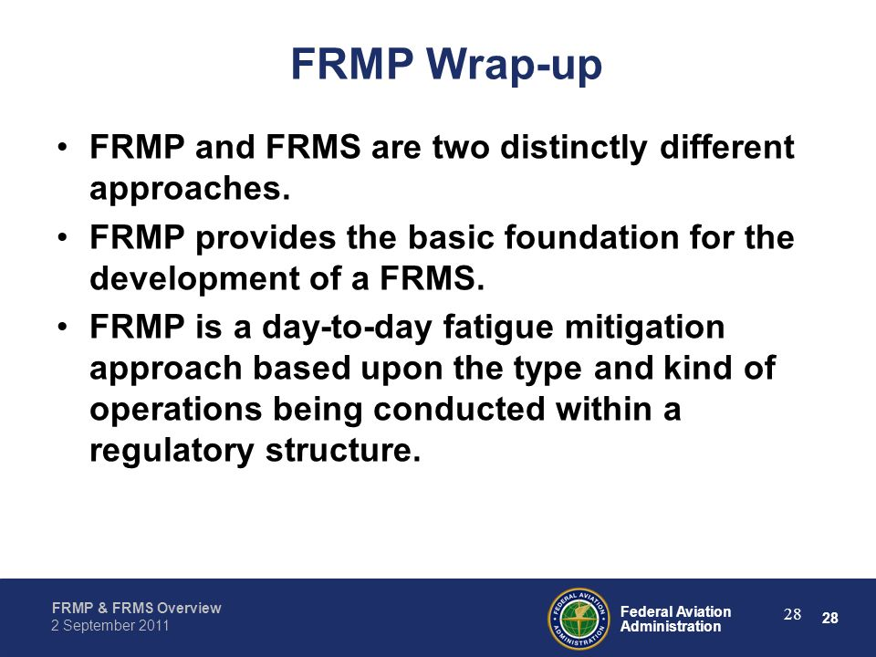 FRMP Wrap-up FRMP and FRMS are two distinctly different approaches.