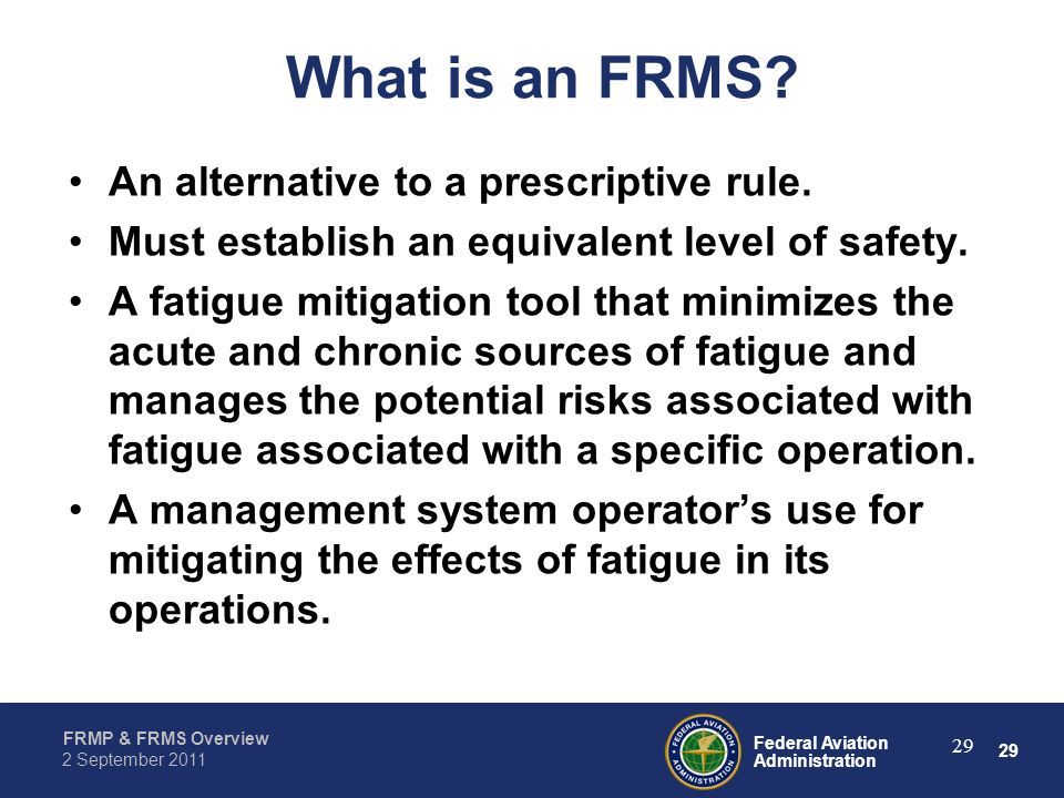 What is an FRMS An alternative to a prescriptive rule.