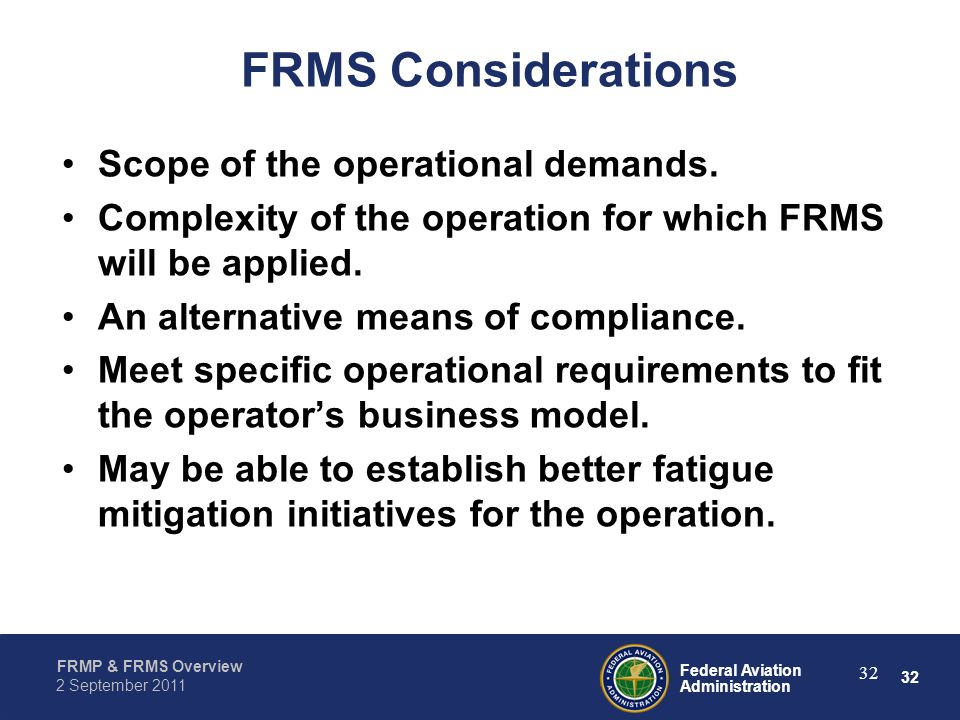 FRMS Considerations Scope of the operational demands.