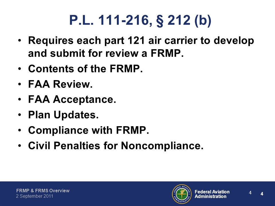 P.L. 111-216, § 212 (b) Requires each part 121 air carrier to develop and submit for review a FRMP.