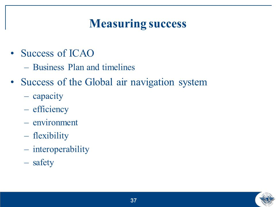Measuring success Success of ICAO