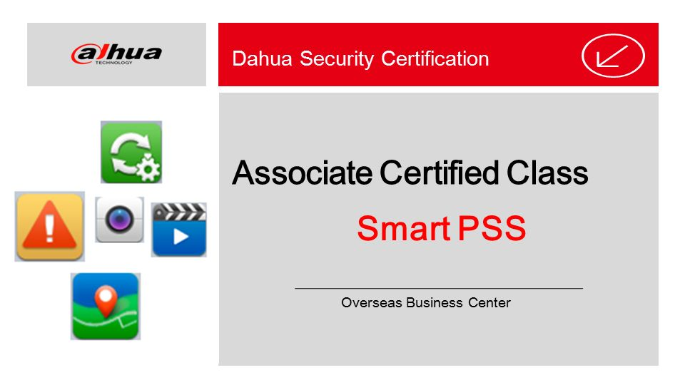 Smart PSS Associate Certified Class Dahua Security Certification