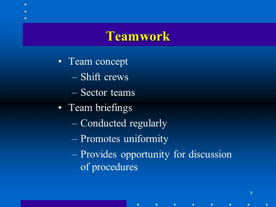 Teamwork Team concept Shift crews Sector teams Team briefings