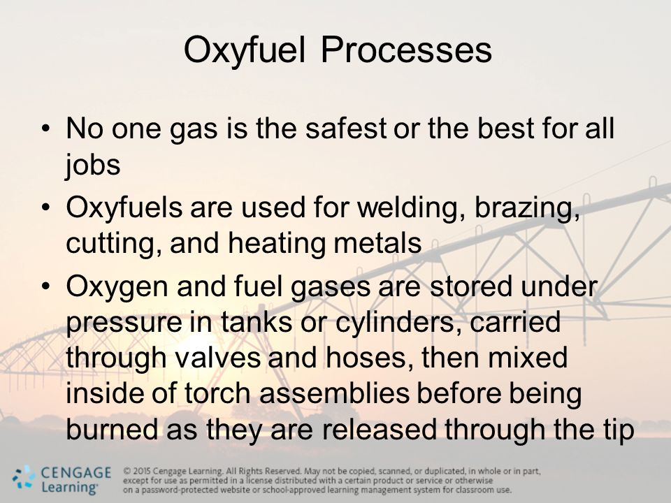 Oxyfuel Processes No one gas is the safest or the best for all jobs