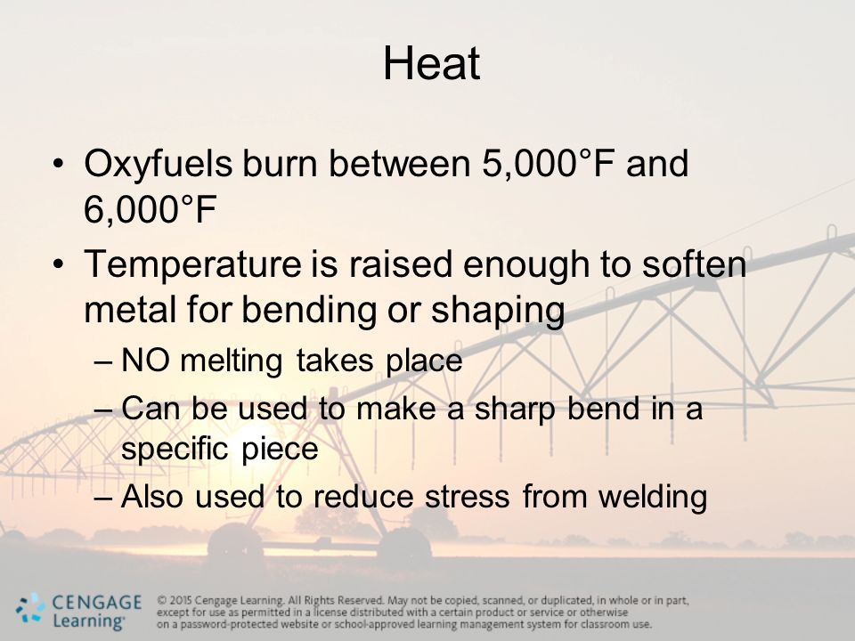 Heat Oxyfuels burn between 5,000°F and 6,000°F