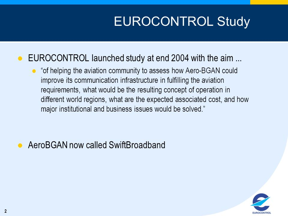EUROCONTROL Study EUROCONTROL launched study at end 2004 with the aim ...