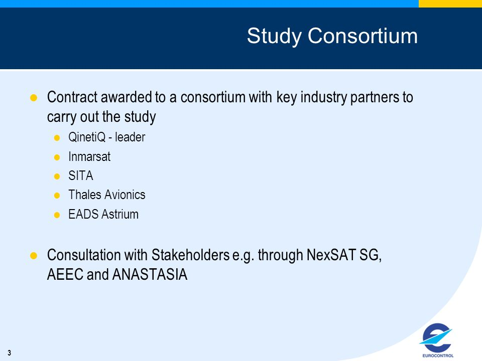 Study Consortium Contract awarded to a consortium with key industry partners to carry out the study.