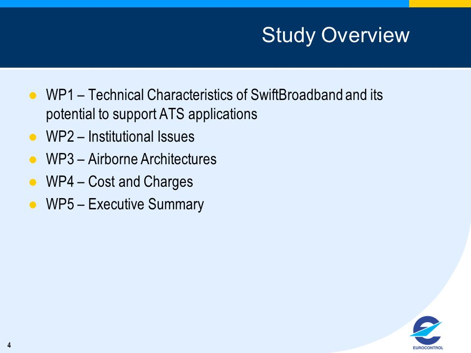 Study Overview WP1 – Technical Characteristics of SwiftBroadband and its potential to support ATS applications.