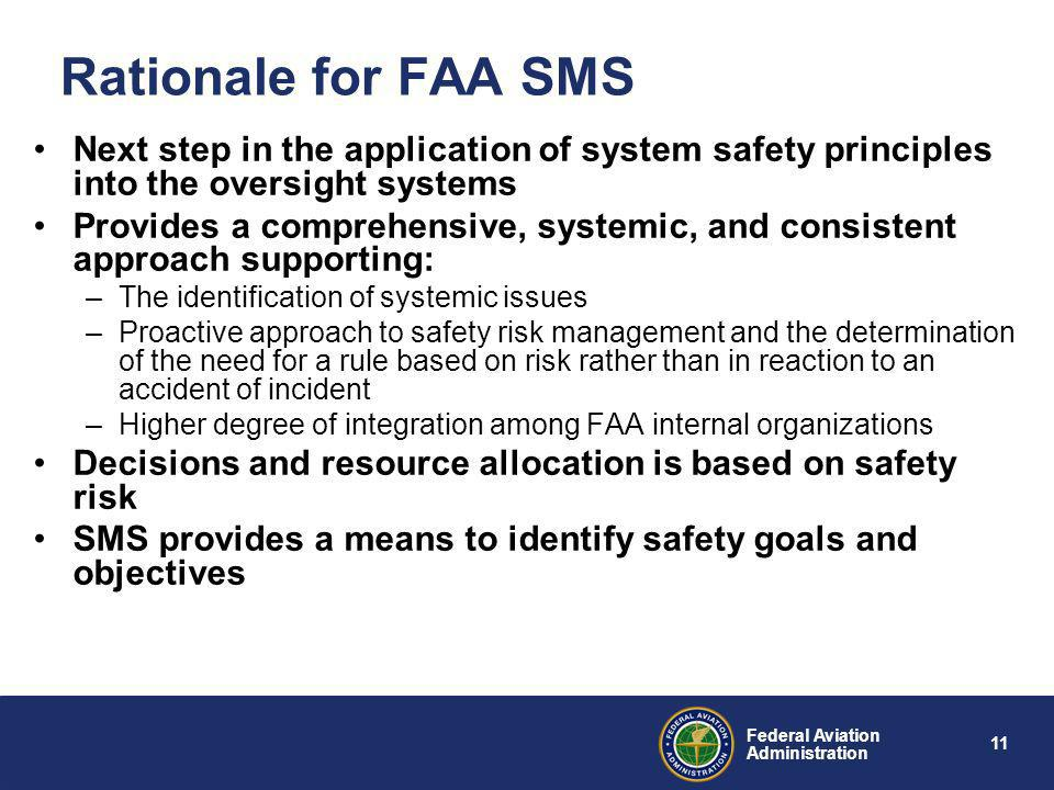 Rationale for FAA SMS Next step in the application of system safety principles into the oversight systems.