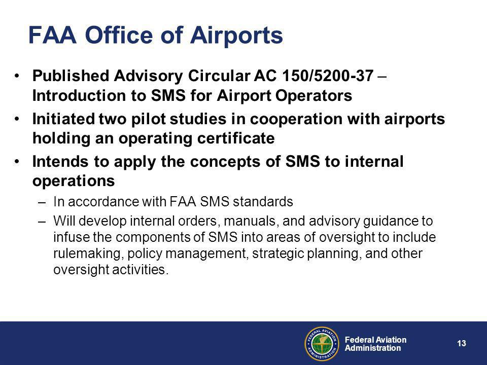 FAA Office of Airports Published Advisory Circular AC 150/ – Introduction to SMS for Airport Operators.