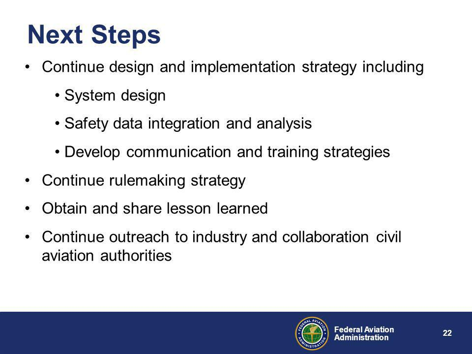 Next Steps Continue design and implementation strategy including